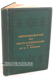 PHOTO-ENGRAVING AND PHOTO-LITHOGRAPHY IN LINE AND IN HALF-TONE, ALSO COLLOTYPE AND HELIOTYPE. W....