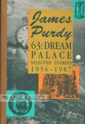 63: DREAM PALACE. James Purdy.