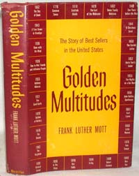 GOLDEN MULTITUDES, THE STORY OF BEST SELLERS IN THE UNITED STATES