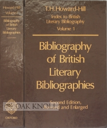 BIBLIOGRAPHY OF BRITISH LITERARY BIBLIOGRAPHIES. T. H. Howard-Hill