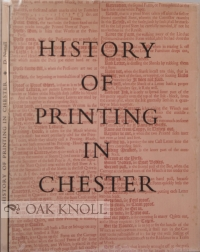 A HISTORY OF PRINTING IN CHESTER FROM 1688 TO 1965. Derek Nuttall