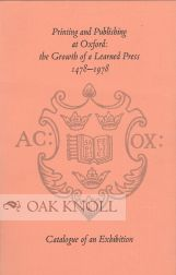 PRINTING AND PUBLISHING AT OXFORD: THE GROWTH OF A LEARNED PRESS, 1478 -1978