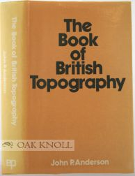 THE BOOK OF BRITISH TOPOGRAPHY. John P. Anderson