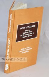 LANDS OF PLEASURE: ESSAYS ON LILLIAN H. SMITH AND THE DEVELOPMENT OF CHILDREN'S LIBRARIES. Adele...