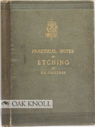 PRACTICAL NOTES ON ETCHING. R. S. Chattock