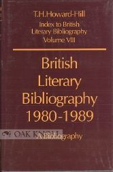 BRITISH LITERARY BIBLIOGRAPHY, 1980-1989, A BIBLIOGRAPHY. Trevor Howard-Hill