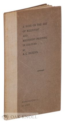 A NOTE ON THE ART OF MEZZOTINT AND MEZZOTINT PRINTING IN COLOURS. A. C. Dickins