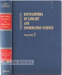 ENCYCLOPEDIA OF LIBRARY AND INFORMATION SCIENCE. Allen Kent