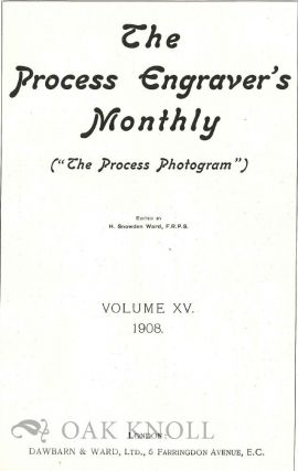THE PROCESS ENGRAVER'S MONTHLY, THE PROCESS PHOTOGRAM. VOLUME XV.