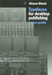 TYPEFACES FOR DESKTOP PUBLISHING, A USERS GUIDE. Alison Black