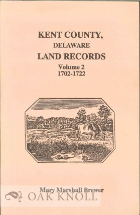 KENT COUNTY, DELAWARE, LAND RECORDS. VOLUME 2. 1702-1722. Mary Brewer.