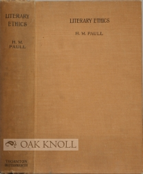 LITERARY ETHICS, A STUDY IN THE GROWTH OF THE LITERARY CONSCIENCE. H. M. Paull.