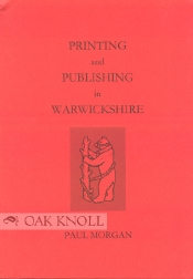 PRINTING AND PUBLISHING IN WARWICKSHIRE. Paul Morgan