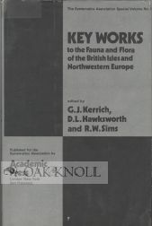 KEY WORKS TO THE FAUNA AND FLORA OF THE BRITISH ISLES AND NORTH-WESTERN EUROPE. G. J. Kerrich, D...