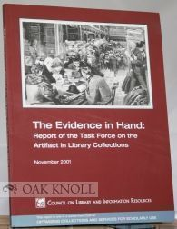 THE EVIDENCE IN HAND: REPORT OF THE TASK FORCE ON THE ARTIFACT IN LIBRARY COLLECTIONS