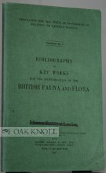 BIBLIOGRAPHY OF KEY WORKS FOR THE IDENTIFICATION OF BRITISH FAUNA AND FLORA