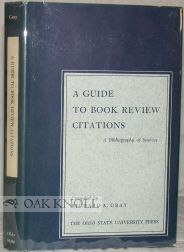 A GUIDE TO BOOK REVIEW CITATIONS, A BIBLIOGRAPHY OF SOURCES. Richard A. Gray
