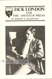 JACK LONDON AND THE AMATEUR PRESS. Robert H. Woodward