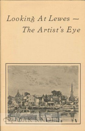 LOOKING AT LEWES - THE ARTIST'S EYE.