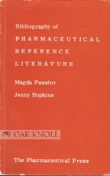BIBLIOGRAPHY OF PHARMACEUTICAL REFERENCE LITERATURE. Magda Pasztor, Jenny Hopkins