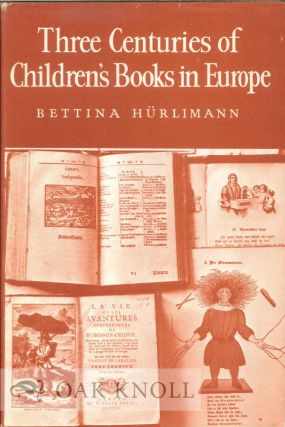 THREE CENTURIES OF CHILDREN'S BOOKS IN EUROPE.