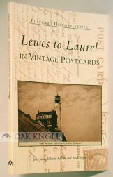 LEWES TO LAUREL IN VINTAGE POSTCARDS. John Jacob, , Edward Fowler, Neal Boyle.