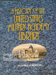 A HISTORY OF THE UNITED STATES MILITARY ACADEMY LIBRARY