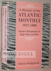 A HISTORY OF THE ATLANTIC MONTHLY, 1857-1909, YANKEE HUMANISM AT HIGH TIDE AND EBB.