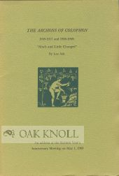 "THE ARCHONS OF THE COLOPHON, 1909-1917 AND 1926-1969: ""MUCH AND LITTLE CHANGED"""