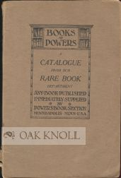 A CATALOGUE OF INTERESTING OLD AND CURIOUS BOOKS IN ALL CLASSES OF LITERATURE, RARE AND FINE...