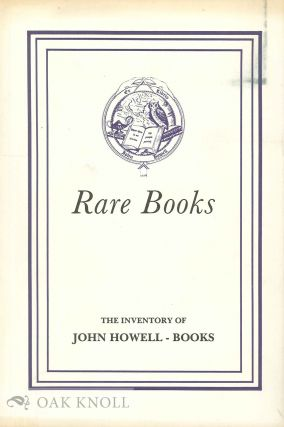 RARE BOOKS, FINE PRINTING, BIBLES, LITERATURE ... THE INVENTORY OF JOHN HOWELL - BOOKS. PART II