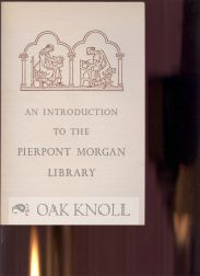 AN INTRODUCTION TO THE PIERPONT MORGAN LIBRARY