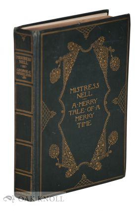 MISTRESS NELL, A MERRY TALE OF A MERRY TIME, ('TWIXT FACT AND FANCY). George C. Hazelton Jr