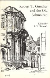 ROBERT T. GUNTHER AND THE OLD ASHMOLEAN. A. V. Simcock