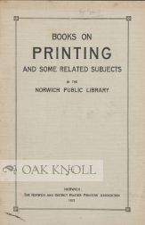 BOOKS ON PRINTING AND SOME RELATED SUBJECTS