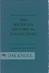 MICHIGAN HISTORICAL COLLECTIONS OF THE UNIVERSITY OF MICHIGAN