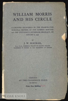 WILLIAM MORRIS AND HIS CIRCLE. J. W. Mackail