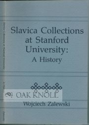 COLLECTORS AND COLLECTIONS OF SLAVICA AT STANFORD UNIVERSITY