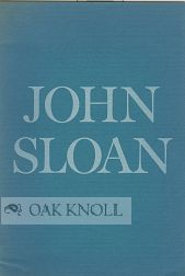 PAINTINGS, DRAWINGS AND ETCHINGS BY JOHN SLOAN