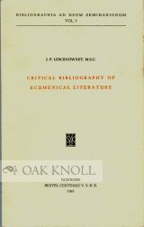 CRITICAL BIBLIOGRAPHY OF ECUMENICAL LITERATURE