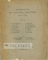 HAND-LISTS OF ENGLISH PRINTERS, 1501-1556 PART III. T. BERTHELET, J. BUTLER, J. HERFORD, T....