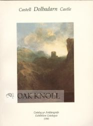 CASTELL DOLBADARN CASTLE, EXHIBITION CATALOGUE