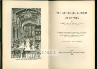 THE GUILDHALL LIBRARY AND ITS WORK. Charles Welch