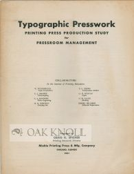 TYPOGRAPHIC PRESSWORK, PRINTING PRESS PRODUCTION STUDY FOR PRESSROOM MANAGEMENT. Craig R....