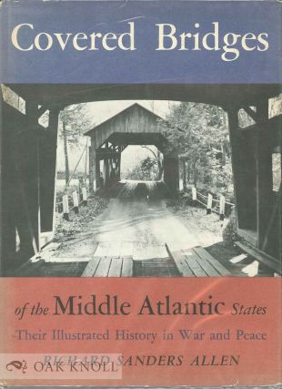 COVERED BRIDGES OF THE MIDDLE ATLANTIC STATES. Richard Sanders Allen