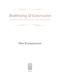 BOOKBINDING & CONSERVATION: A SIXTY-YEAR ODYSSEY OF ART AND CRAFT