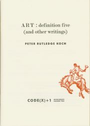 ART: DEFINITION FIVE (AND OTHER WRITINGS).