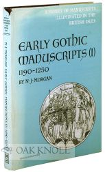 EARLY GOTHIC MANUSCRIPTS, 1190-1250. With 1250-1285