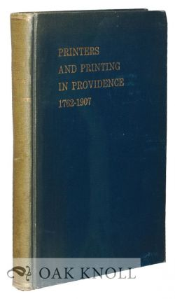 PRINTERS AND PRINTING IN PROVIDENCE 1762-1907