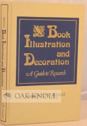 BOOK ILLUSTRATION AND DECORATION, A GUIDE TO RESEARCH. Vito J. Brenni